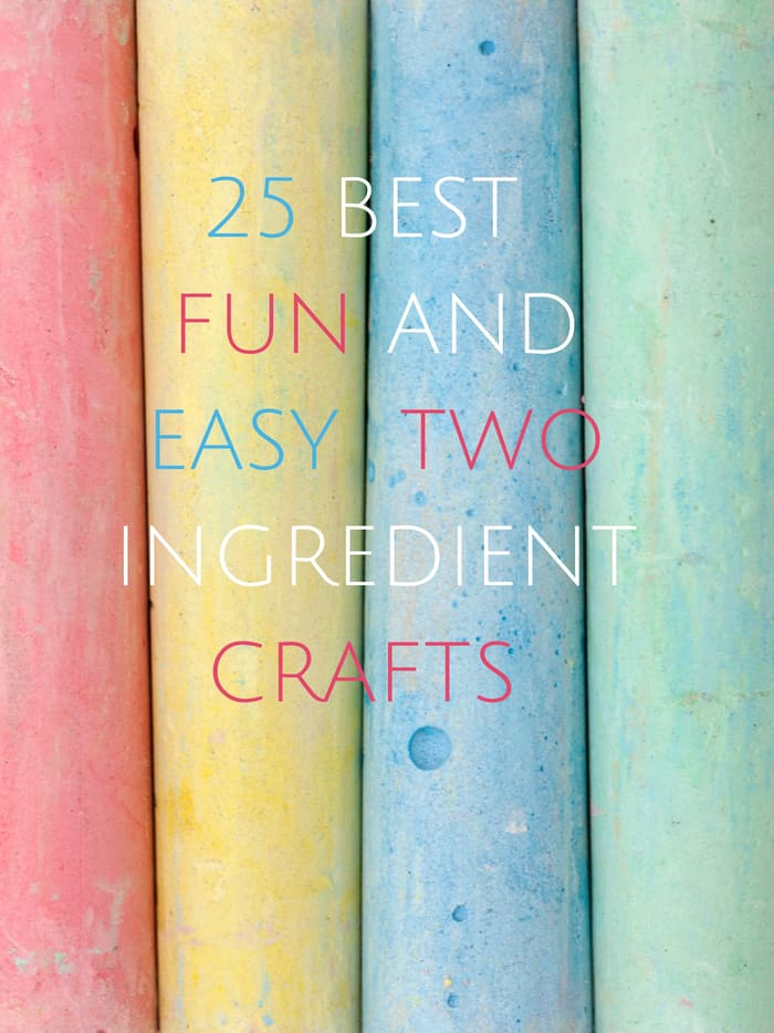 25 Best Fun And Easy Two Ingredient Crafts