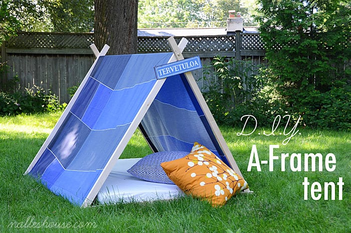 DIY A Frame Tent Via Nalles House If Youre Having Campout That Doesnt Extend Overnight This Cute Fabric Is An Easy One To Pull Off For Home