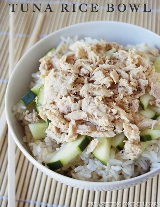 Tuna Rice Bowl Via Try Anything Once Dinner Doesn T Get Any Easier Than This Simple Tuna Bowl A Great Way To Ease Your Kids Into Trying Fish For The