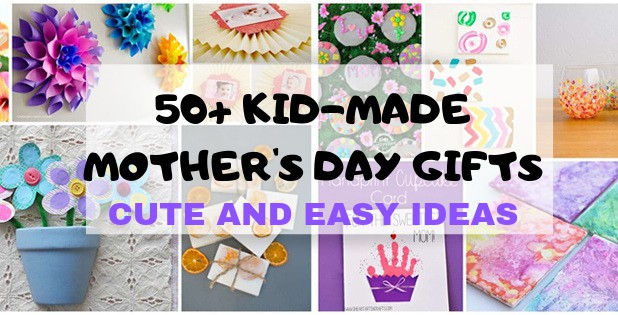 50 Plus Kid Made Mother S Day Gifts You Ll Love To Receive
