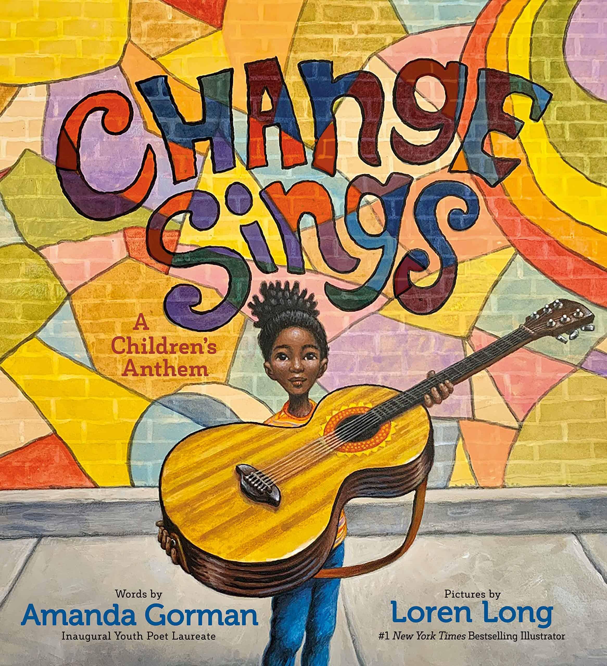 Amanda Gorman's Change Sings is a Beautiful Poetic Picture Book